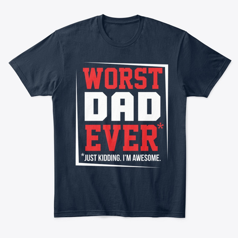 Worst Dad Joke New Navy T-Shirt Front
