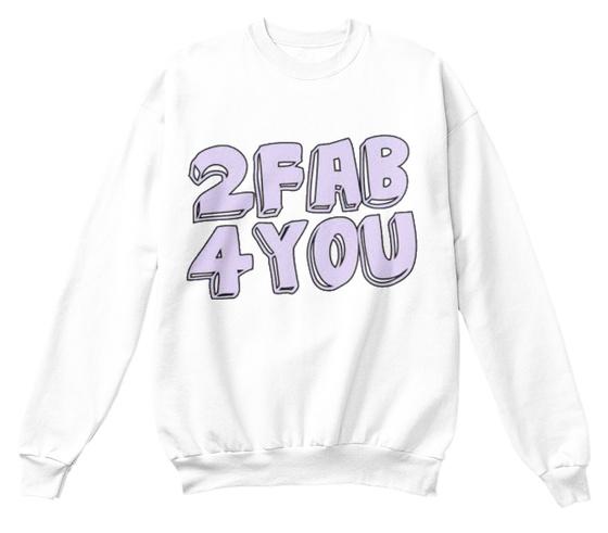2 Fab 4 You Sweatshirt Front