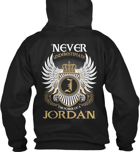 Never Underestimate The Power Of A Jordon Black T-Shirt Back