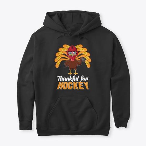 Thankful For Hockey Turkey Shirt Black T-Shirt Front