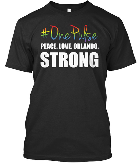 #One Pulse Peace,Love,Orlando. Strong Black T-Shirt Front