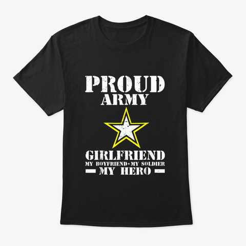 Proud Army Girlfriend T Shirt Black T-Shirt Front