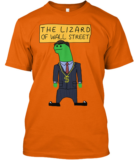 The Lizard Of Wall Street Orange T-Shirt Front