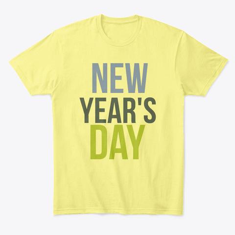 New Year's Day Lemon Yellow  T-Shirt Front