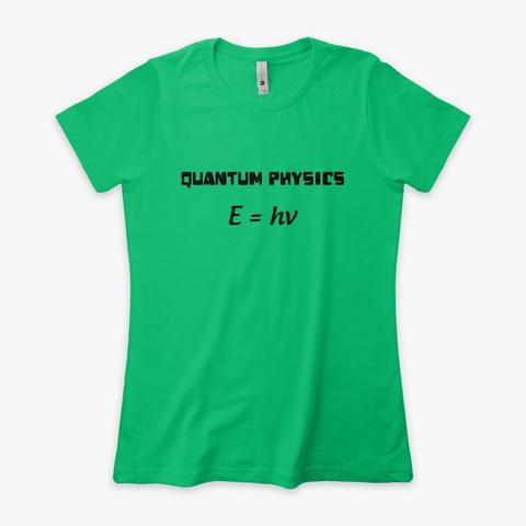 Quantum Physics Kelly Green  T-Shirt Front