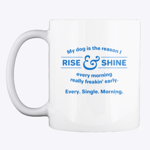 Rise And Shine T Shirt And Mug White T-Shirt Front