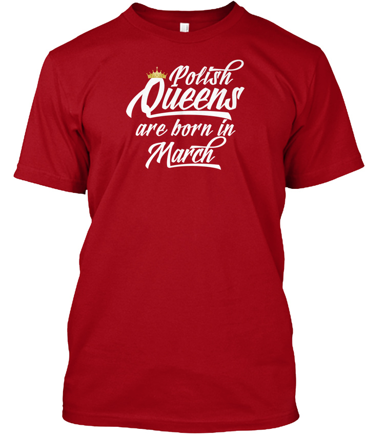 7b39ba73a Polish Queens Are Born In March Hanes Tagless Tee T-Shirt | eBay