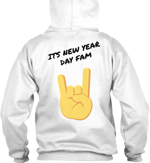 Its New  Year Day Fam White Sweatshirt Back