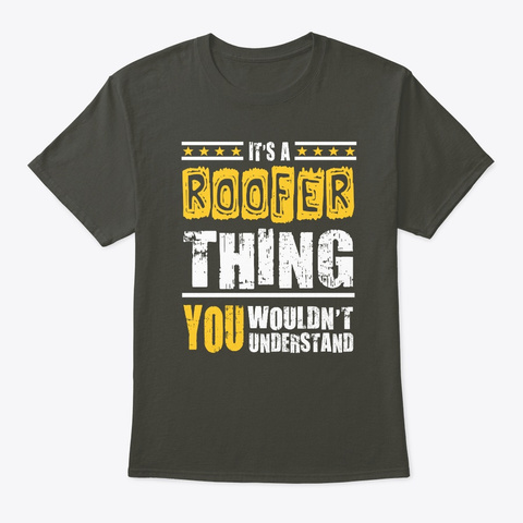 Roofer Thing You Wouldn't Understand Smoke Gray T-Shirt Front