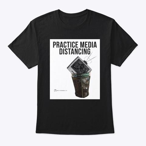 Practice Media Distancing Black T-Shirt Front