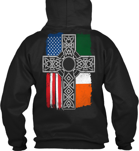 Irish   Irish American Flag Black Sweatshirt Back