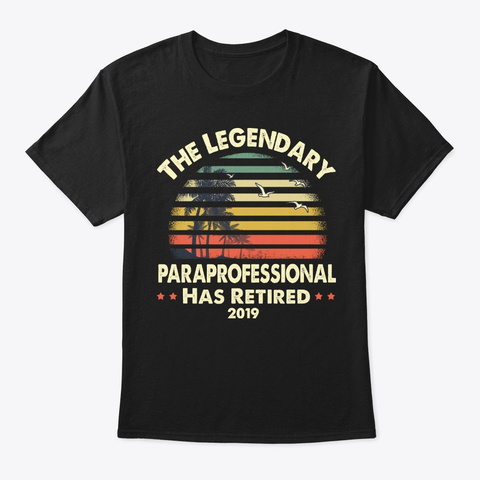 2019 Retired Paraprofessional Gift Black T-Shirt Front