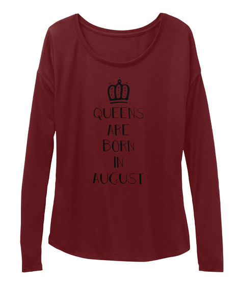 Queens Are Born In August Maroon T-Shirt Front