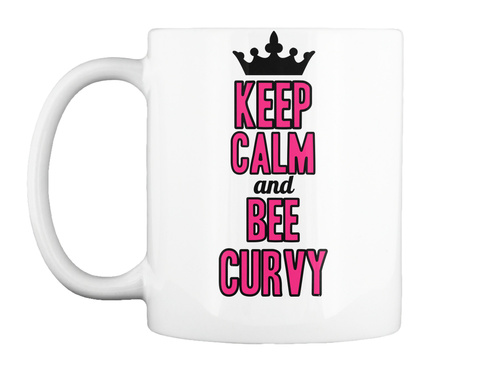 Keep Calm And Bee Curvy White Mug Front