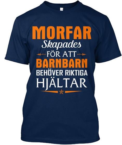 Morfar Skapades For Att Barnbarn Behover Riktiga Hjaltar Navy T-Shirt Front