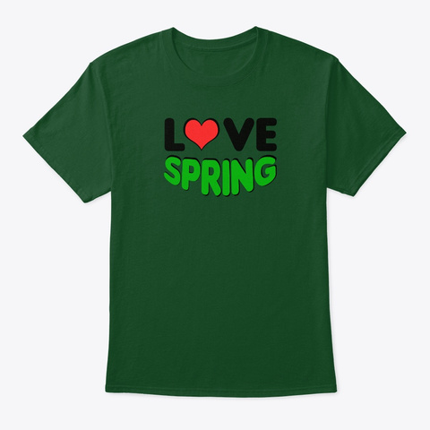 Love Spring Deep Forest T-Shirt Front