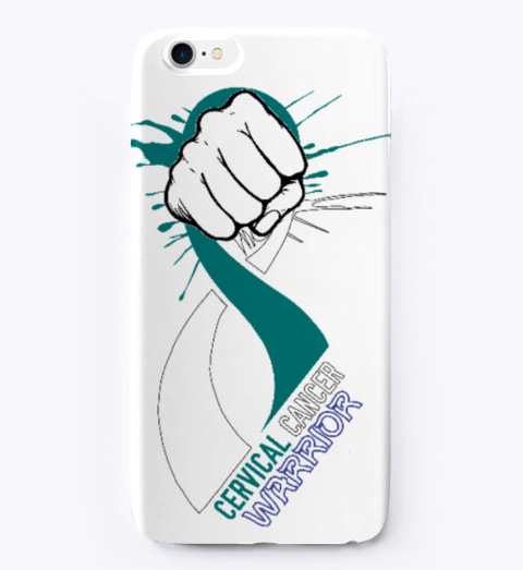 Cervical Cancer Warrior I Phone Cases White T-Shirt Front