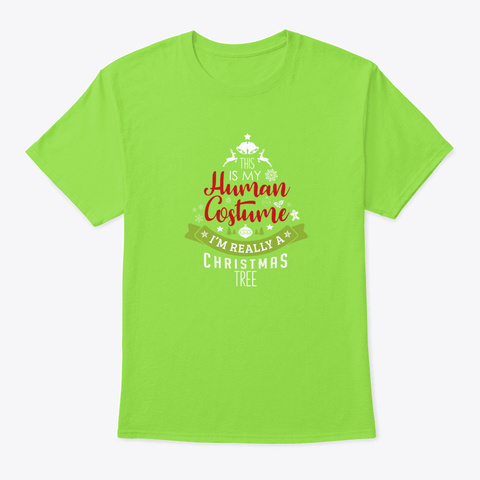 Christmas Gift My Human Costume Im A Xm Lime T-Shirt Front