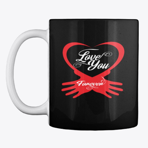 Valentines Day Gift Love You Forever Black T-Shirt Front