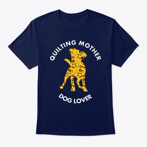 Quilting Mother Dog Lover Navy T-Shirt Front