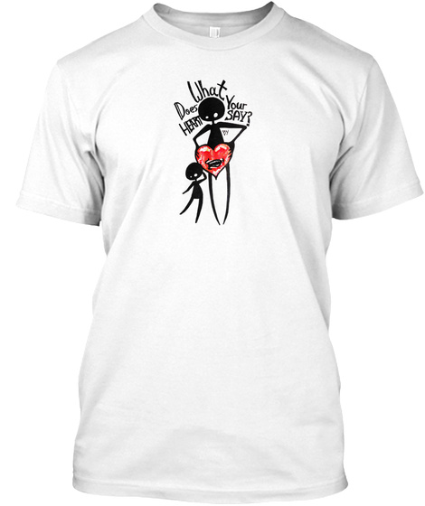 What Does Your Heart Say White T-Shirt Front