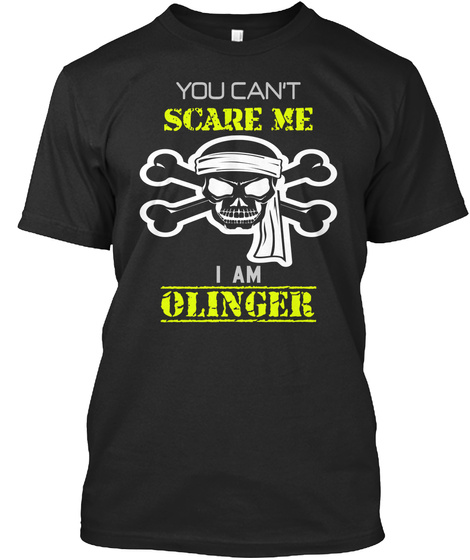 You Can't Scare Me I Am Olingern Black T-Shirt Front