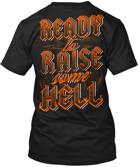 Ready To Raise Some Hell Black T-Shirt Back