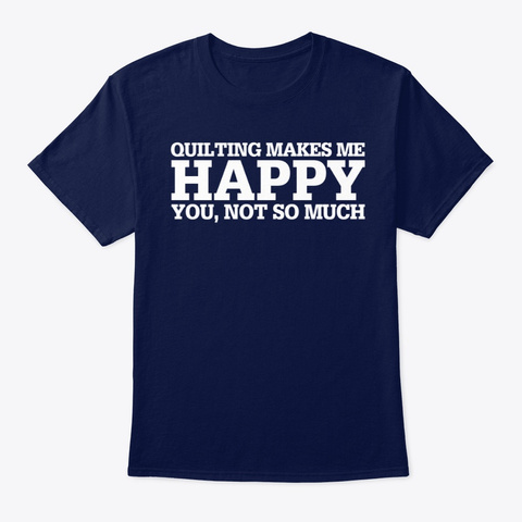 Quilting Funny Gift Idea  Navy T-Shirt Front
