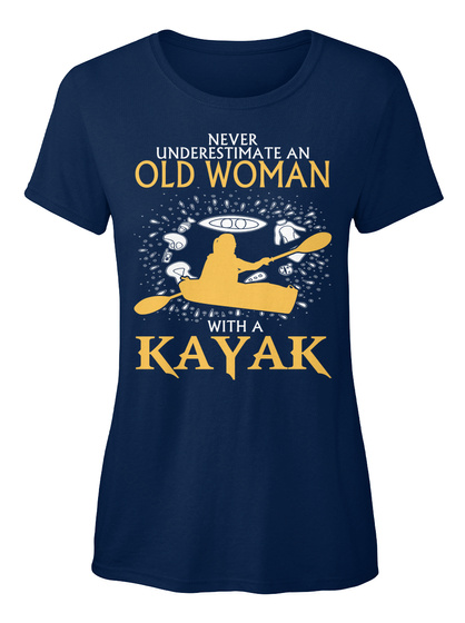 Never Underestimate An Old Woman With A Kayak Navy T-Shirt Front