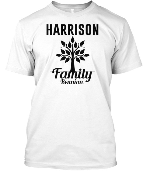 Harrison Family Reunion White T-Shirt Front
