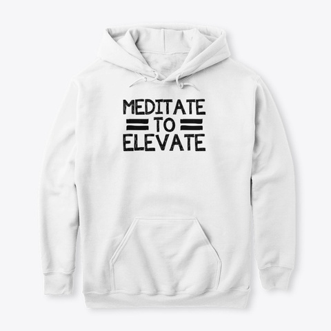 Meditate To Elevate White T-Shirt Front