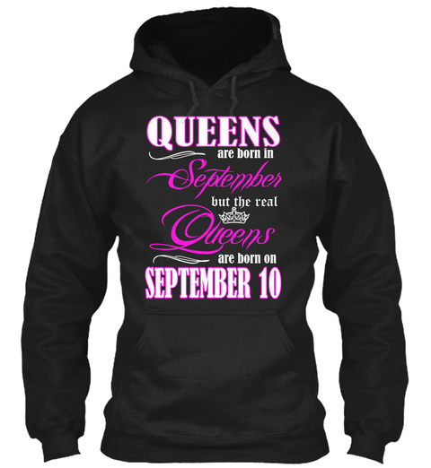 Queens Are Born On September 10 Black T-Shirt Front