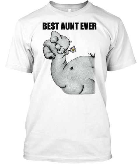 Best Aunt Ever White T-Shirt Front