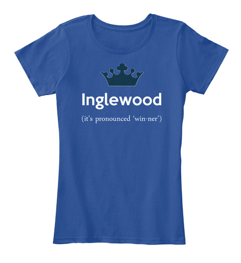 Inglewood It's Pronounced 'win Ner' Deep Royal  T-Shirt Front