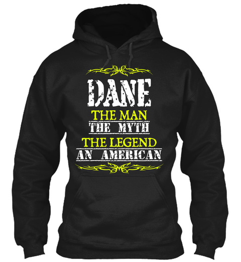 Dane The Man The Myth The Legend An American Black T-Shirt Front