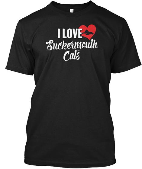 I Love Suckermouth Cats Black T-Shirt Front