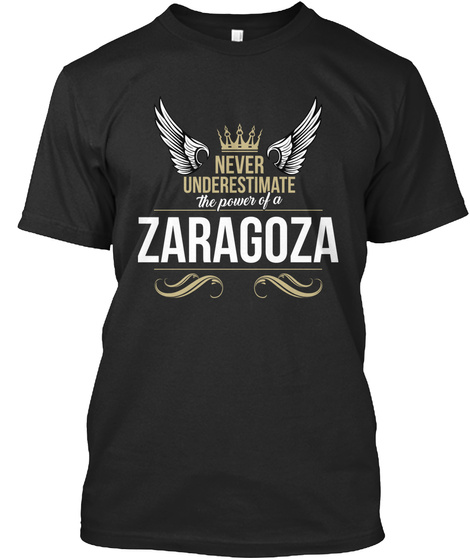 Never Underestimate The Power Of A Zaragoza Black T-Shirt Front