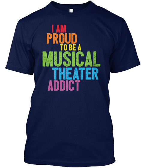 Musical Theater Addict Navy T-Shirt Front