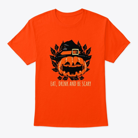 Halloween Eat, Drink, Be Scary Pumpkin Orange T-Shirt Front