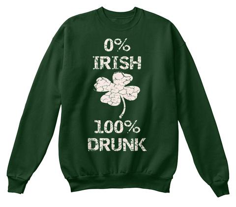 0% Irish 100% Drunk Tshirt St. Patricks  Deep Forest  T-Shirt Front