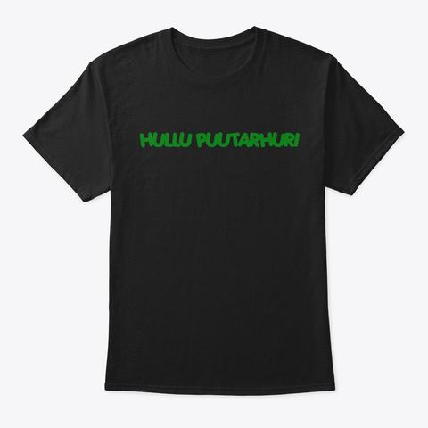 Hullu Puutarhuri Black T-Shirt Front