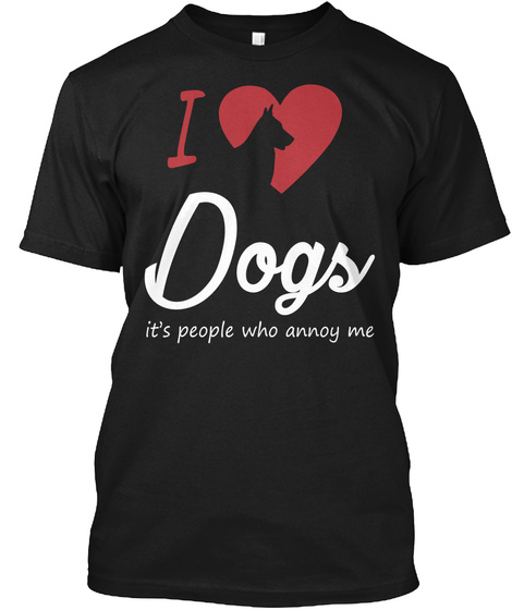 I Love Dogs It's People Who Annoy Me Black Camiseta Front