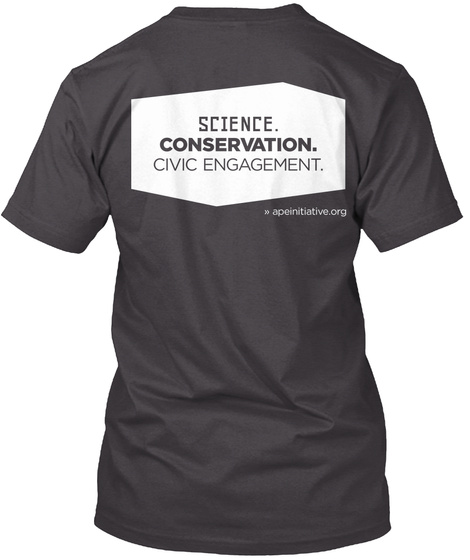 Science. Conservation. Civic Engagement. D Apeinitiative.Org Heathered Charcoal  T-Shirt Back