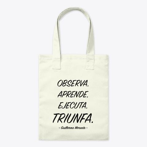 """Tote Bag """"Triunfa"""" De Guillermo Morante Natural T-Shirt Front"""