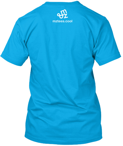 M&Z Mztees.Cool Turquoise T-Shirt Back