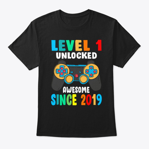 Level 1 Unlocked Awesome Since 2019 Black T-Shirt Front