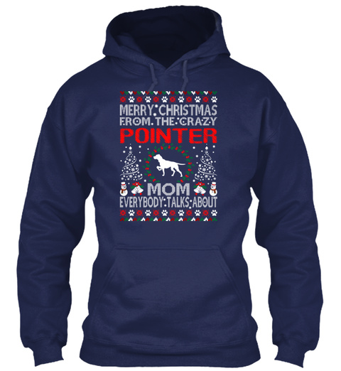 Merry Christmas From Pointer Dog Mom Ugl Navy T-Shirt Front