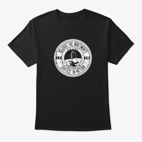 Release The Indictments   Version 2 Black T-Shirt Front