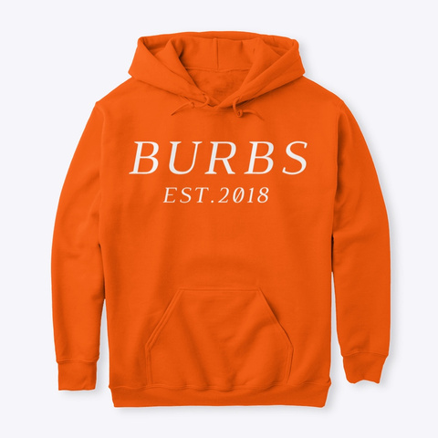 Classic Burbs Hoodie   All Colors Safety Orange T-Shirt Front