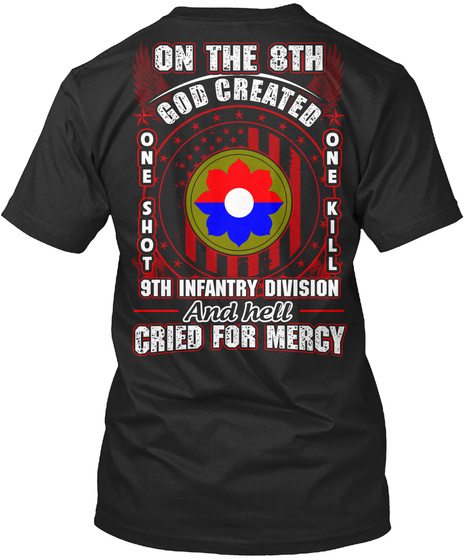 On The 8th God Created One Shot One Kill 9th  Infantry Division And Hell Cried For Mercy Black T-Shirt Back
